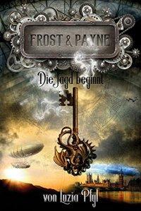 Cover: Frost & Payne. Die Jagd beginnt