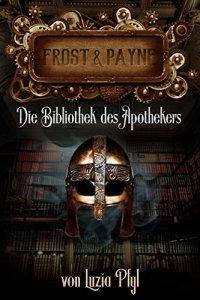Tielbild: Frost & Payne. Die Bibliothek des Apothekers
