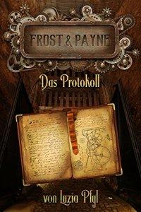 Titelbild: Frost & Payne. Das Protokoll