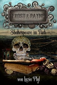 Cover: Frost & Payne. Shakespeare im Park