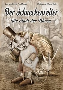 Cover: Der Schneckenreiter: Die Stadt der Uhren