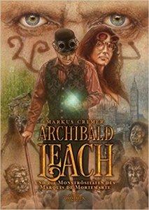 Cover: Archibald Leach und die Monstrositäten des Marquis de Mortemarte