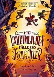 Cover: Die unheimlichen Fälle des Lucius Adler. Jagd auf den Unsichtbaren