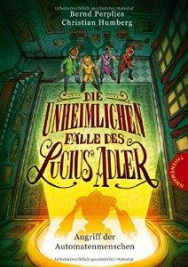 Cover: Die unheimlichen Fälle des Lucius Adler. Angriff der Automatenmenschen